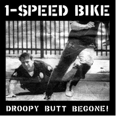 1 Speed Bike : Droopy Butt Begone (Vinyl) Second Hand