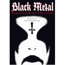 Dayal Patterson : Black Metal: Evolution Of The Cult (Book)