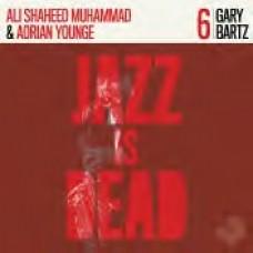 Bartz, Gary / Ali Shaheed Muhammad and Adr : Jazz Is Dead 6 (Vinyl)
