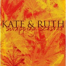 Kate and Ruth : Swapping Seasons (CD) Second Hand