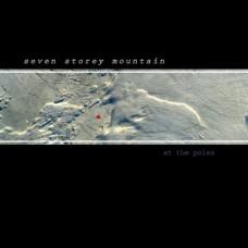 Seven Storey Mountain : At The Poles (CD)