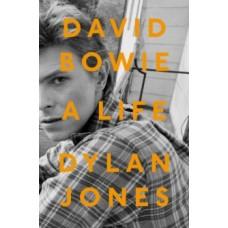 Dylan Jones : David Bowie: A Life (Book)