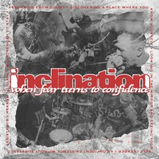 Inclination : When Fear Turns To Confidence (Vinyl)