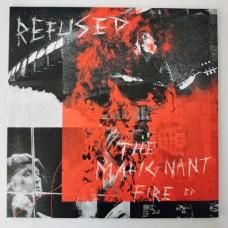 "Refused : Malignant Fire (12 Single)"""