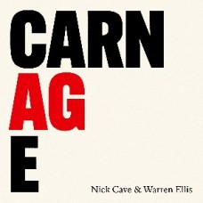 Cave, Nick and Warren Ellis : Carnage (CD)