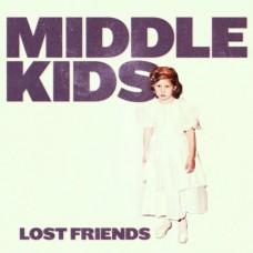 Middle Kids : Lost Friends (Vinyl)