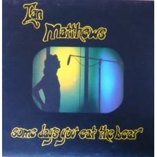 Ian Matthews : Some Days You Eat The Bear (Vinyl) Second Hand