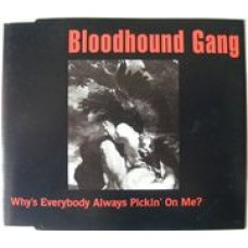 Bloodhound Gang : Why's Ebverybody Always Pickin' On Me? (CD Single) Second Hand
