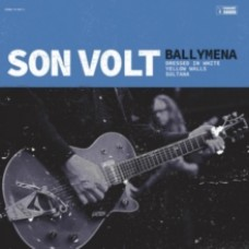 Son Volt : Ballymena (10 Single)""