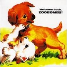 Zoobombs : Welcome Back, Zoobombs! (Vinyl) Second Hand