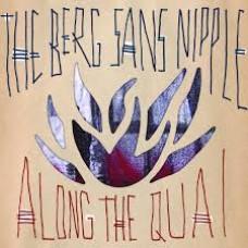 Berg Sans Nipple : Along The Quai (CD)