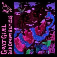 "Goat Girl : Sad Cowboy Remixes (12 Single)"""
