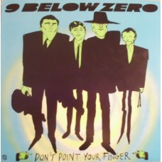 9 Below Zero : Don't Point Your Finger (Vinyl) Second Hand
