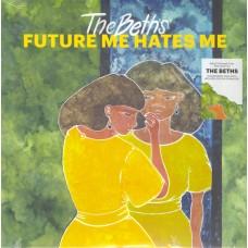 Beths : Future Me Hates Me (Vinyl)
