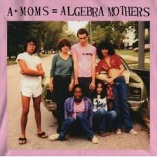 Algebra Mothers : A-Moms = Algebra Mothers (Vinyl)