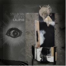 CALIPH8 : Stillborn Etudes (Vinyl)