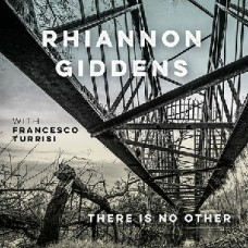 Giddens, Rhiannon With Francesco Turrisi : There Is No Other (Vinyl)