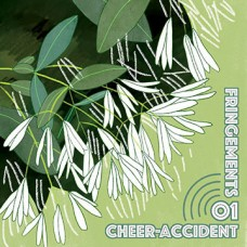 Cheer-Accident : Fringements One (CD)
