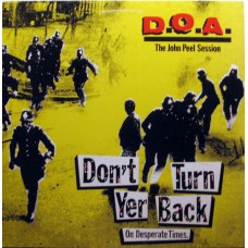 D.O.A. : Don't Turn Yer Back (On Desperate Times) (12 Single)""