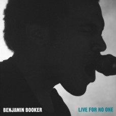 Benjamin Booker : Live For No One (10 Single)""