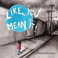California Honeydrops : Like You Mean It (CD)