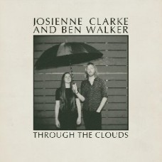 Clarke, Josienne And Ben Walker : Through The Clouds (10 Single)""