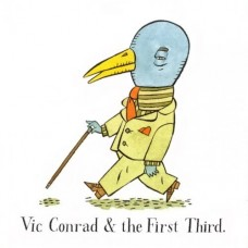 Conrad, Vic and The First Third : Vic Conrad and The First Third (CD)