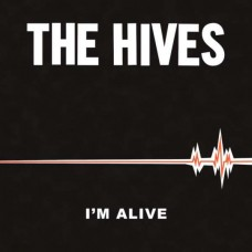 Hives : I'm Alive / Good Samaritan (7 Single)""