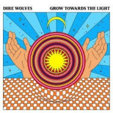 Dire Wolves : Grow Towards The Light (Vinyl)