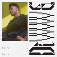 Black Milk : Dive-Ep (12 Single)""