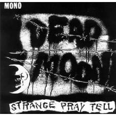 Dead Moon : Strange Pray Tell (Vinyl)