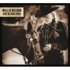 Willie Nelson : Ride Me Back Home (CD)