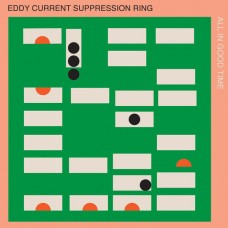 Eddy Current Suppression Ring : All In Good Time (Vinyl)