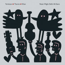 Yorkston / Thorne / Khan : Neuk Wight Delhi All-Stars (Vinyl)