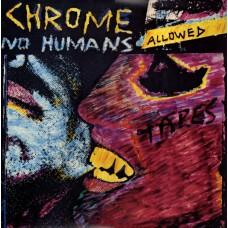"Chrome : No Humans Allowed (12 Single)"""