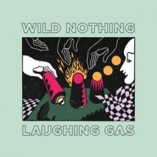 Wild Nothing : Laughing Gas (12 Single)""