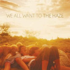 We All Want To : Haze (Vinyl)