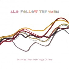 Alo  ( Animal Liberation Orchestra ) : Unraveled Fibres From Tangle Of Time (10 Single)""