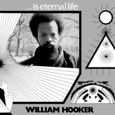 William Hooker : ...Is Eternal Life (Vinyl)