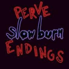 "Perve Endings : Slow Burn (12 Single)"""
