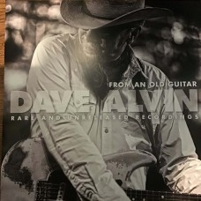 Dave Alvin : From An Old Guitar: Rare And Unreleased (Vinyl)