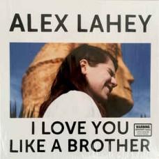Alex Lahey : I Love You Like A Brother (Vinyl)
