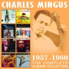 Charles Mingus : Complete Albums Collection 1957-1960: (CD Box Set)