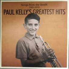 Paul Kelly : Greatest Hits: Songs From The South: (Vinyl)
