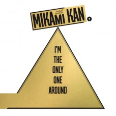 Kan Mikami : I'm The Only One Around (Vinyl)