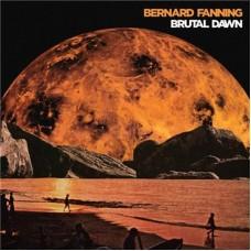 Bernard Fanning : Brutal Dawn (Vinyl)