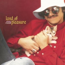 Sticky Fingers : Land Of Pleasure (Vinyl)