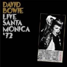 David Bowie : Live Santa Monica '72 (Vinyl)