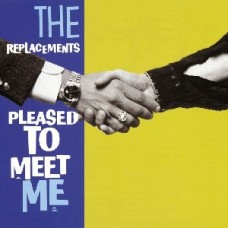 Replacements : Pleased To Meet Me: Lp + 3CD (Vinyl Box Set)