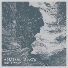 Admiral Fallow : Tiny Rewards (CD)